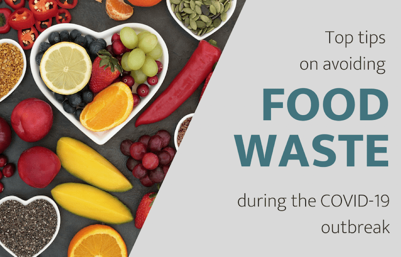 Top tips on avoiding food waste during the COVID-19 outbreak